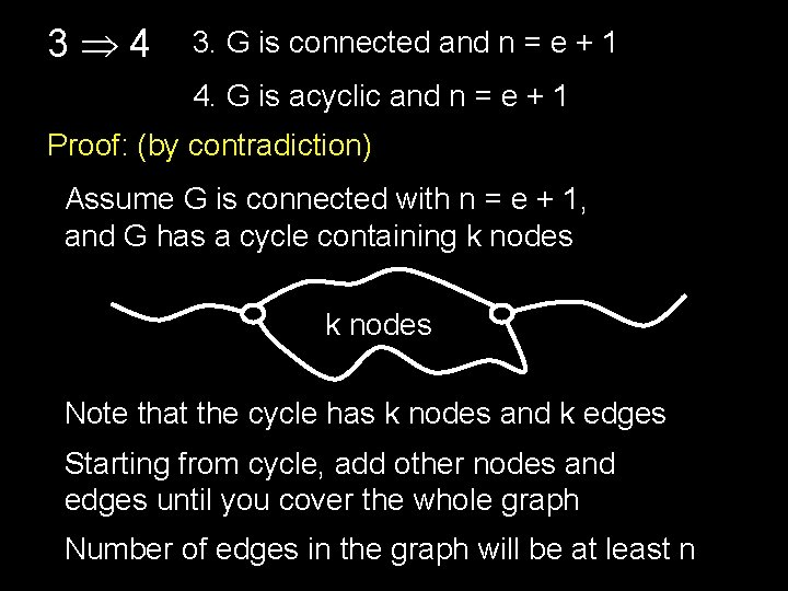 3 4 3. G is connected and n = e + 1 4. G