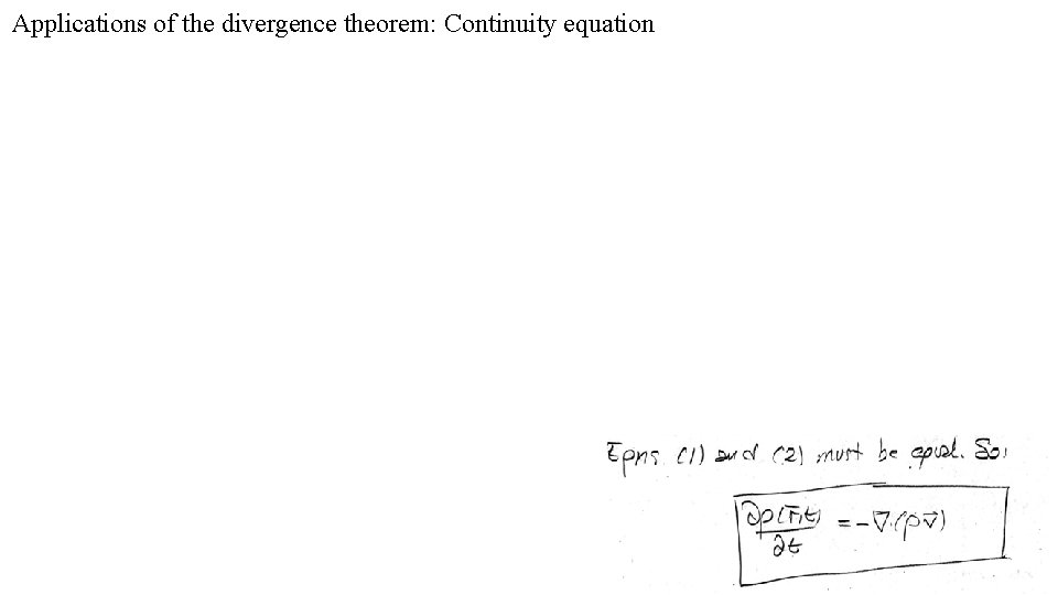 Applications of the divergence theorem: Continuity equation