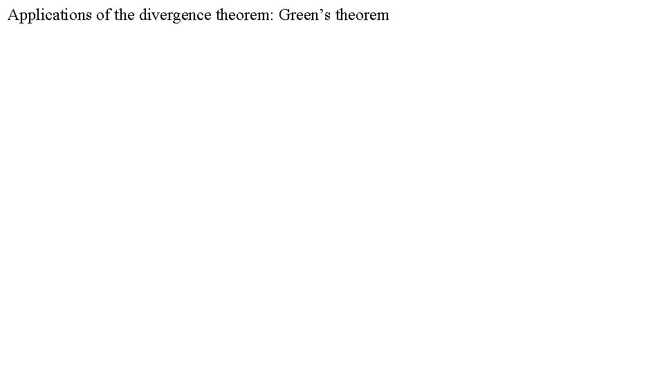 Applications of the divergence theorem: Green's theorem