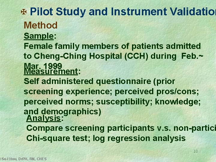 X Pilot Study and Instrument Validation Method Sample: Female family members of patients admitted