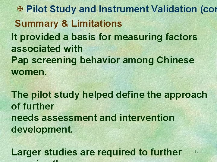 X Pilot Study and Instrument Validation (con Summary & Limitations It provided a basis