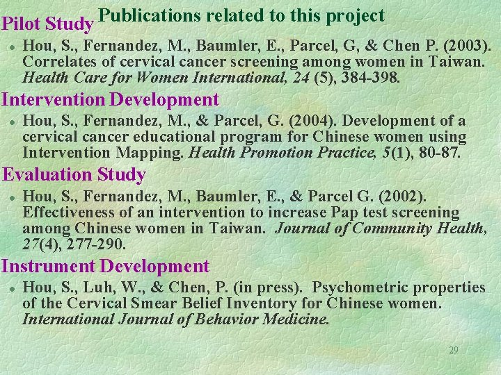 Pilot Study Publications related to this project l Hou, S. , Fernandez, M. ,