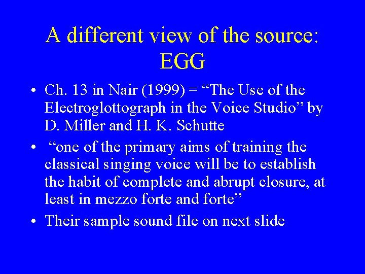 A different view of the source: EGG • Ch. 13 in Nair (1999) =