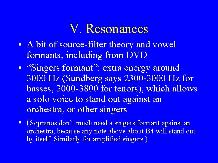 V. Resonances • A bit of source-filter theory and vowel formants, including from DVD