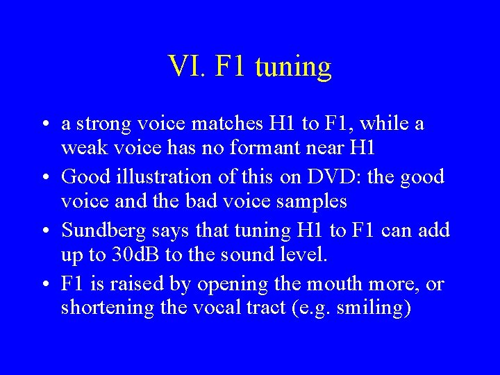 VI. F 1 tuning • a strong voice matches H 1 to F 1,