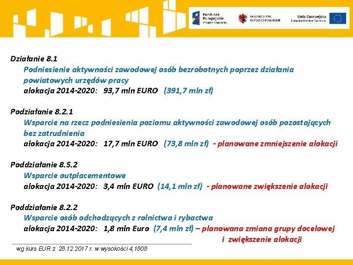 Działanie 8. 1 Podniesienie aktywności zawodowej osób bezrobotnych poprzez działania powiatowych urzędów pracy alokacja