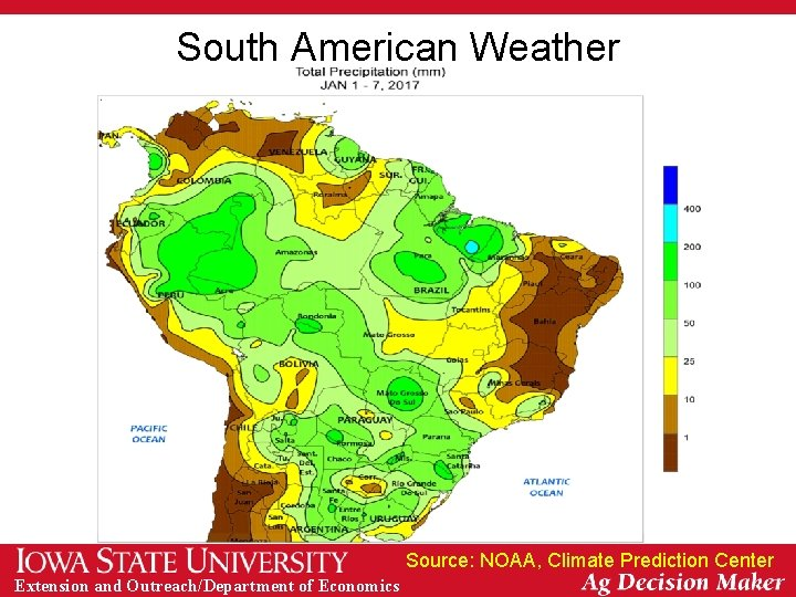 South American Weather Source: NOAA, Climate Prediction Center Extension and Outreach/Department of Economics