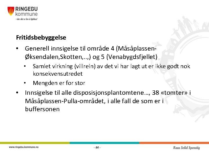 Fritidsbebyggelse • Generell innsigelse til område 4 (MåsåplassenØksendalen, Skotten, . . , ) og