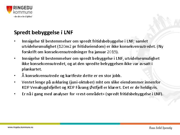 Spredt bebyggelse i LNF • • • Innsigelse til bestemmelser om spredt fritidsbebyggelse i