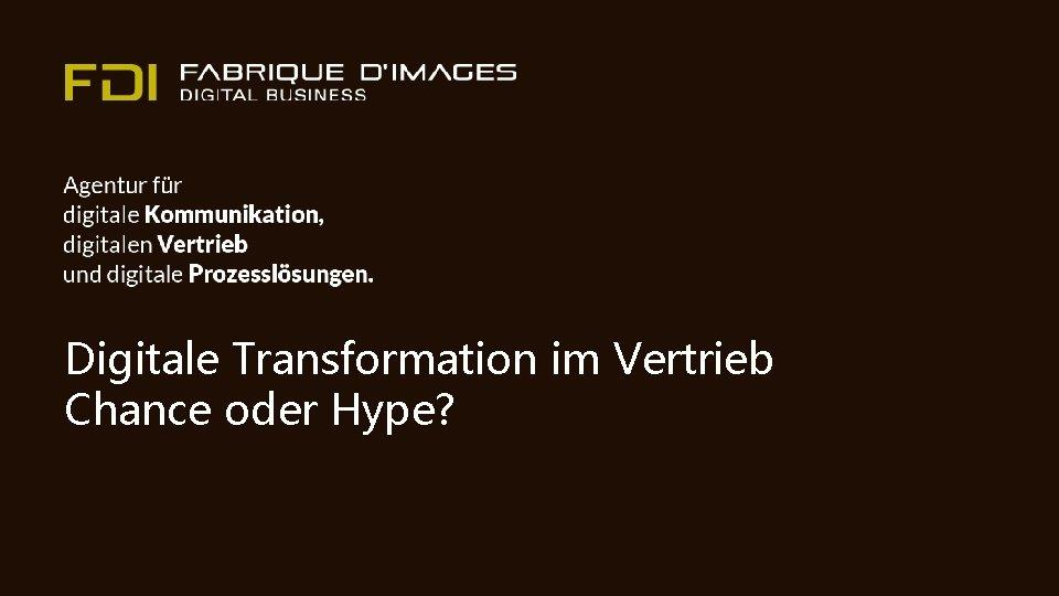Digitale Transformation im Vertrieb Chance oder Hype?