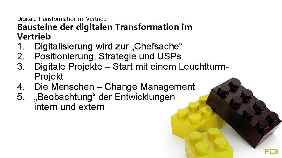Digitale Transformation im Vertrieb Bausteine der digitalen Transformation im Vertrieb 1. Digitalisierung wird zur