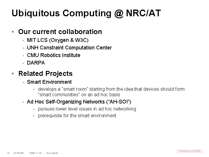 Ubiquitous Computing @ NRC/AT • Our current collaboration • • MIT LCS (Oxygen &