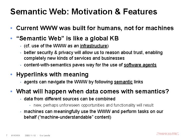 Semantic Web: Motivation & Features • Current WWW was built for humans, not for