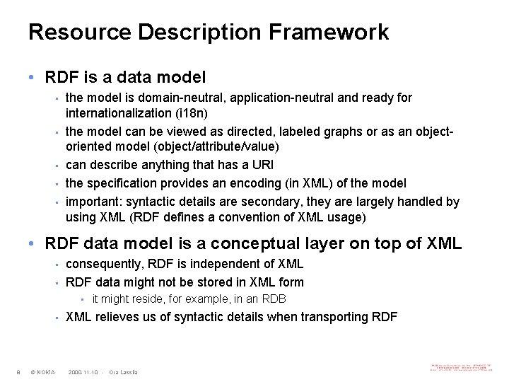 Resource Description Framework • RDF is a data model • • • the model