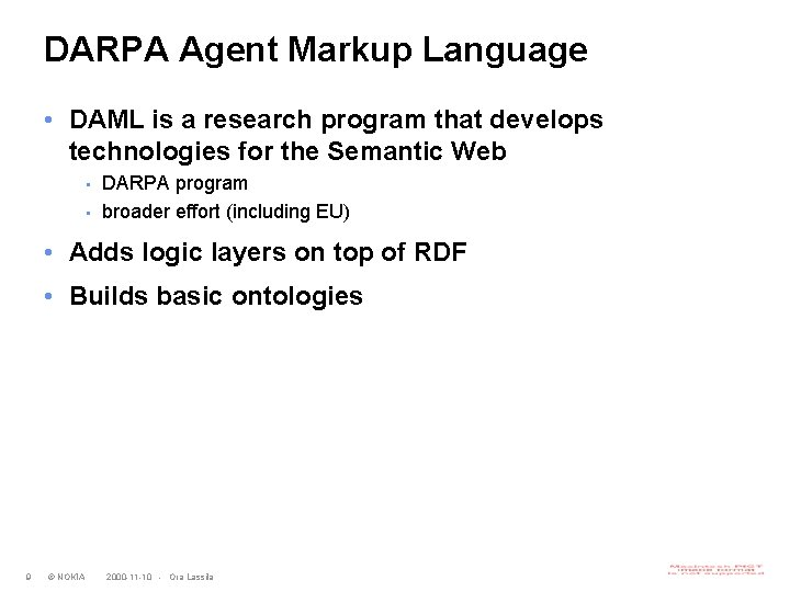 DARPA Agent Markup Language • DAML is a research program that develops technologies for