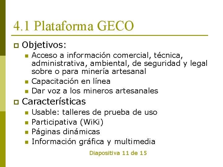 4. 1 Plataforma GECO p Objetivos: n n n p Acceso a información comercial,