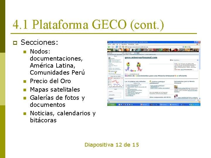 4. 1 Plataforma GECO (cont. ) p Secciones: n n n Nodos: documentaciones, América