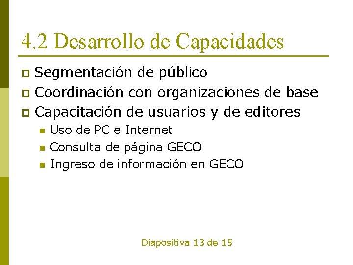 4. 2 Desarrollo de Capacidades Segmentación de público p Coordinación con organizaciones de base