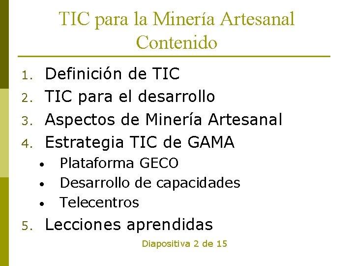 TIC para la Minería Artesanal Contenido Definición de TIC para el desarrollo Aspectos de