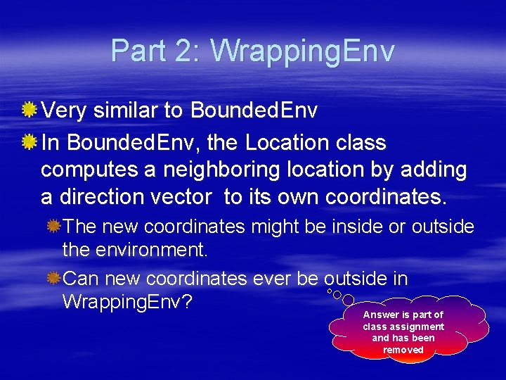 Part 2: Wrapping. Env Very similar to Bounded. Env In Bounded. Env, the Location