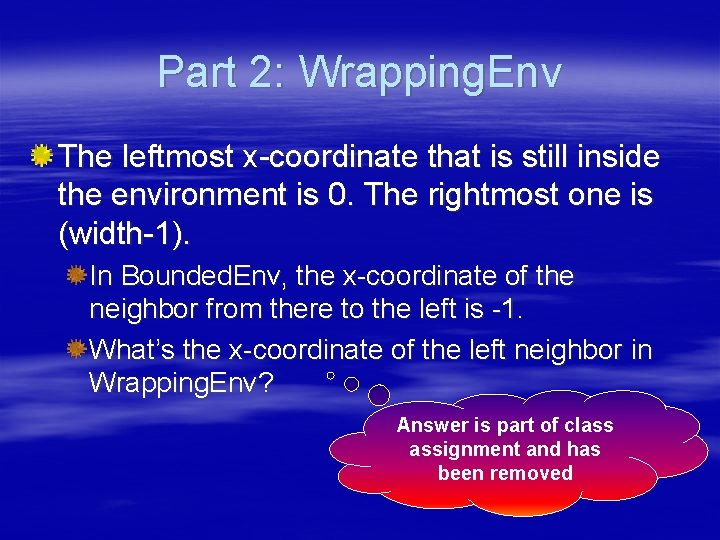 Part 2: Wrapping. Env The leftmost x-coordinate that is still inside the environment is