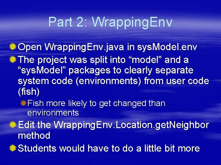 Part 2: Wrapping. Env Open Wrapping. Env. java in sys. Model. env The project