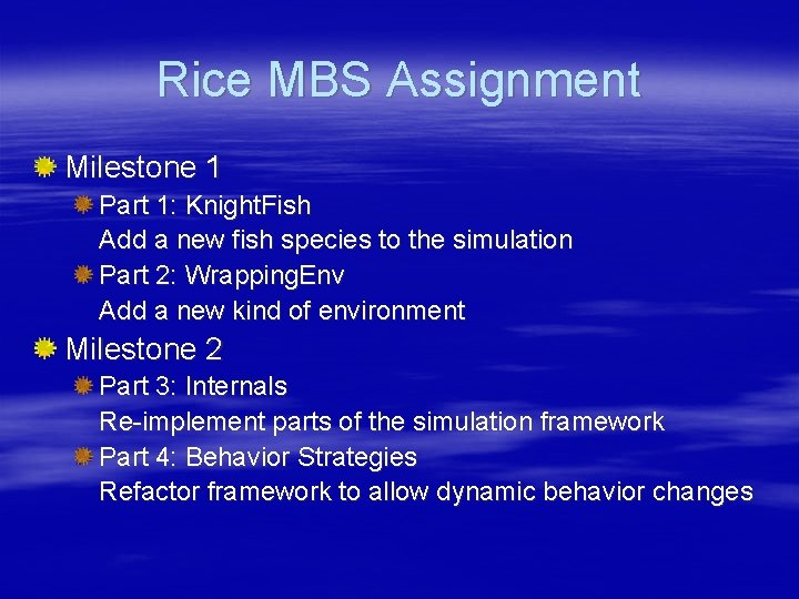 Rice MBS Assignment Milestone 1 Part 1: Knight. Fish Add a new fish species