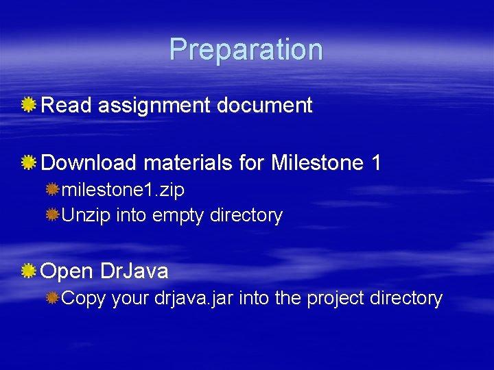 Preparation Read assignment document Download materials for Milestone 1 milestone 1. zip Unzip into