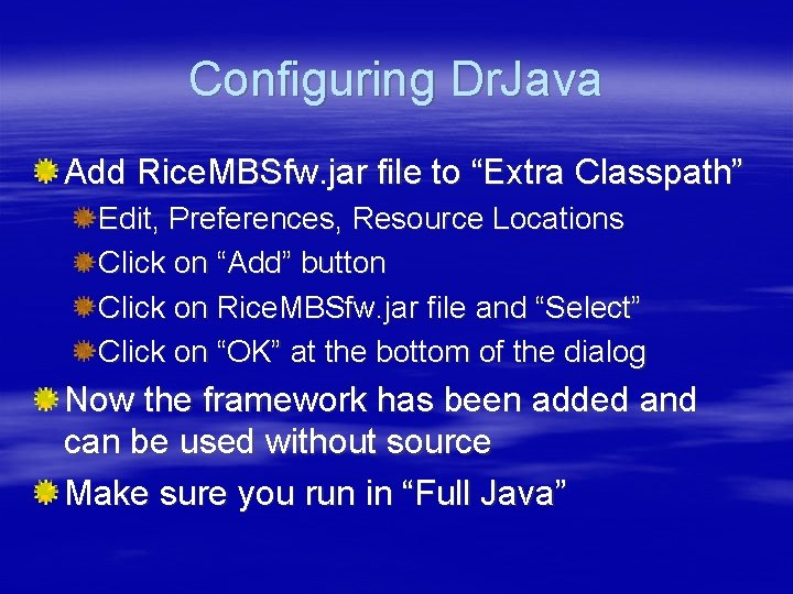 """Configuring Dr. Java Add Rice. MBSfw. jar file to """"Extra Classpath"""" Edit, Preferences, Resource"""