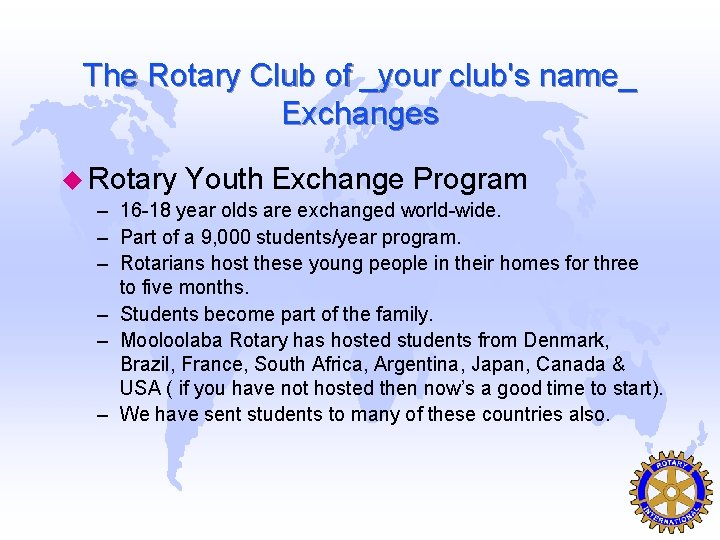 The Rotary Club of _your club's name_ Exchanges u Rotary Youth Exchange Program –