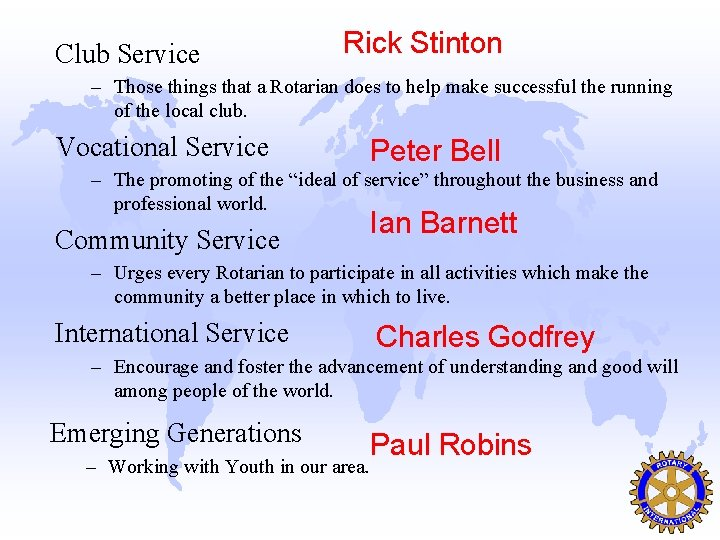Club Service Rick Stinton – Those things that a Rotarian does to help make