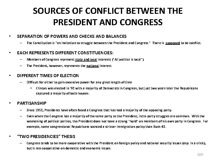 SOURCES OF CONFLICT BETWEEN THE PRESIDENT AND CONGRESS • SEPARATION OF POWERS AND CHECKS