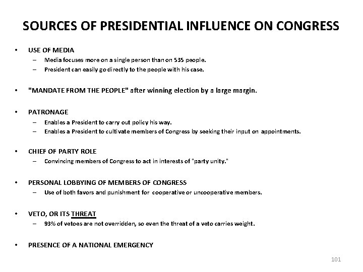 SOURCES OF PRESIDENTIAL INFLUENCE ON CONGRESS • USE OF MEDIA – – Media focuses