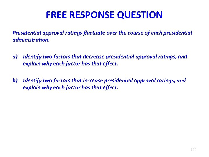 FREE RESPONSE QUESTION Presidential approval ratings fluctuate over the course of each presidential administration.