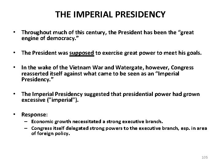 THE IMPERIAL PRESIDENCY • Throughout much of this century, the President has been the