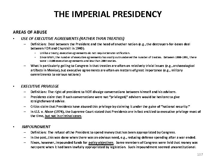 THE IMPERIAL PRESIDENCY AREAS OF ABUSE • USE OF EXECUTIVE AGREEMENTS (RATHER THAN TREATIES)