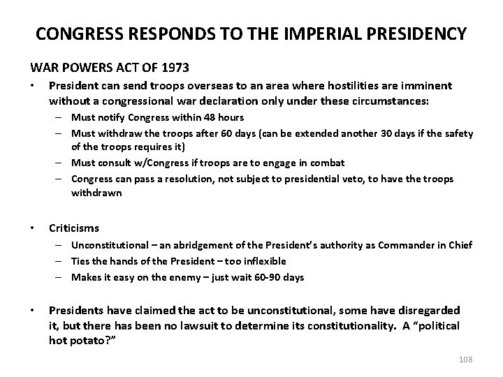 CONGRESS RESPONDS TO THE IMPERIAL PRESIDENCY WAR POWERS ACT OF 1973 • President can