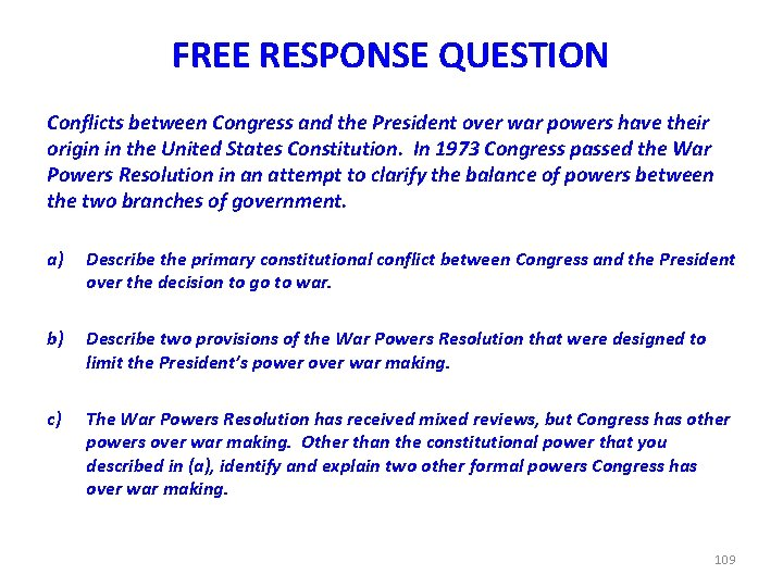 FREE RESPONSE QUESTION Conflicts between Congress and the President over war powers have their