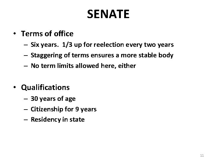 SENATE • Terms of office – Six years. 1/3 up for reelection every two