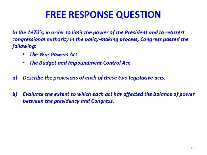 FREE RESPONSE QUESTION In the 1970's, in order to limit the power of the