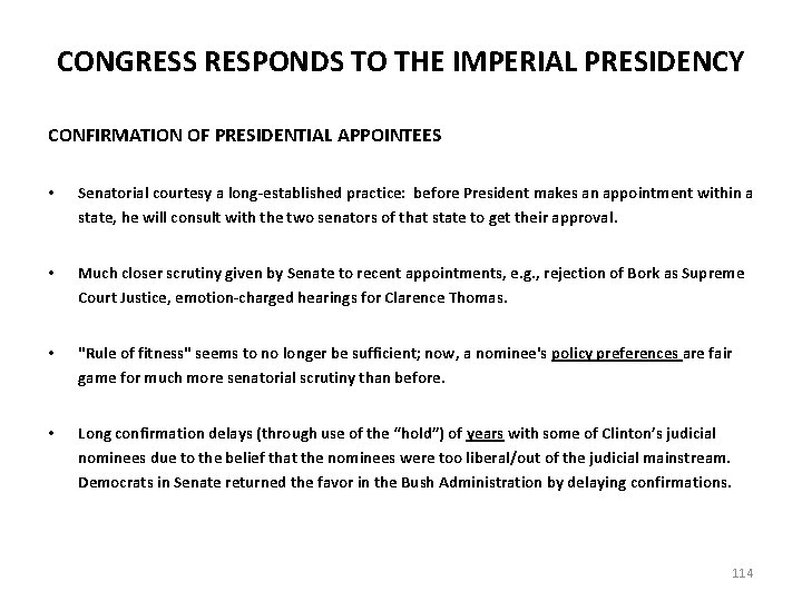 CONGRESS RESPONDS TO THE IMPERIAL PRESIDENCY CONFIRMATION OF PRESIDENTIAL APPOINTEES • Senatorial courtesy a