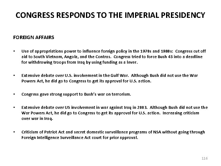 CONGRESS RESPONDS TO THE IMPERIAL PRESIDENCY FOREIGN AFFAIRS • Use of appropriations power to