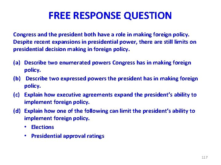 FREE RESPONSE QUESTION Congress and the president both have a role in making foreign