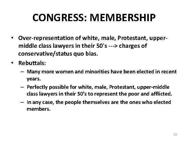 CONGRESS: MEMBERSHIP • Over-representation of white, male, Protestant, uppermiddle class lawyers in their 50's