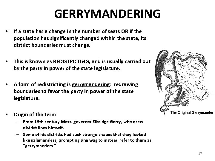 GERRYMANDERING • If a state has a change in the number of seats OR