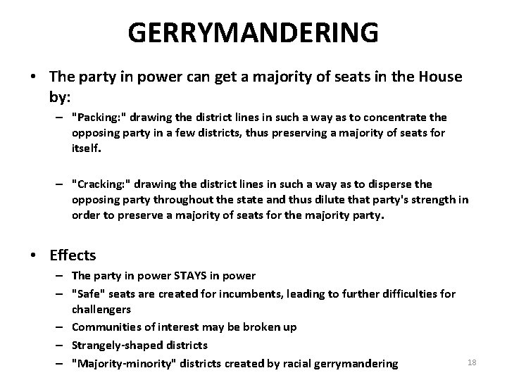 GERRYMANDERING • The party in power can get a majority of seats in the