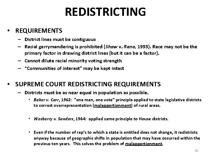 REDISTRICTING • REQUIREMENTS – District lines must be contiguous – Racial gerrymandering is prohibited