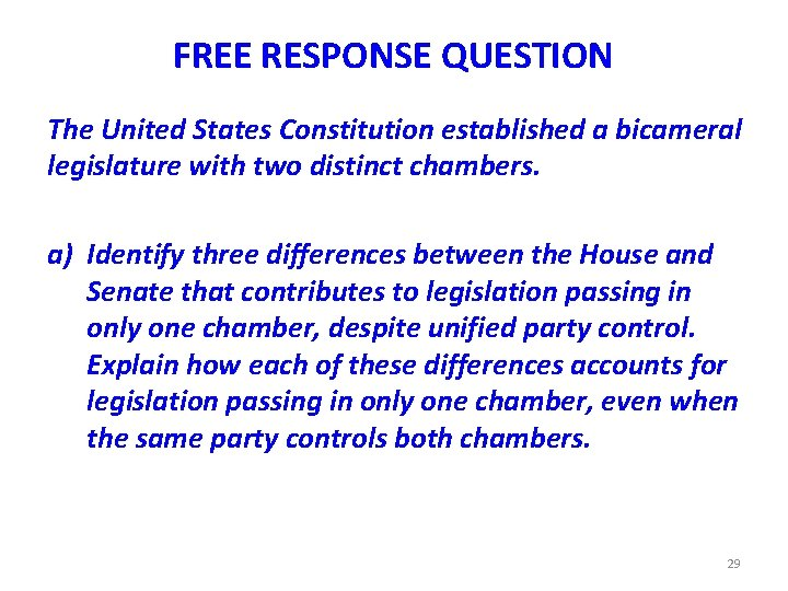 FREE RESPONSE QUESTION The United States Constitution established a bicameral legislature with two distinct