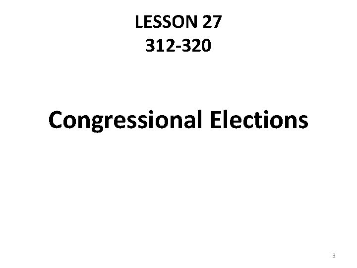 LESSON 27 312 -320 Congressional Elections 3