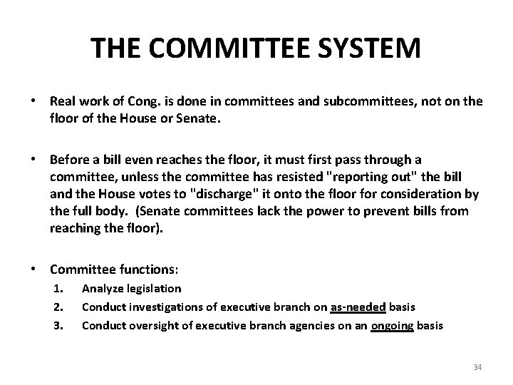 THE COMMITTEE SYSTEM • Real work of Cong. is done in committees and subcommittees,